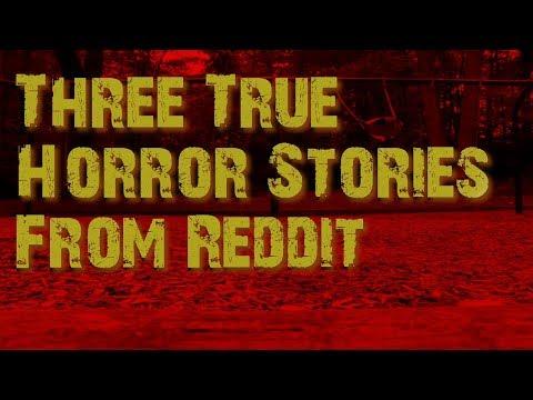 Three True Horror Stories From Reddit