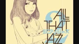 All That Jazz - あの夏へ