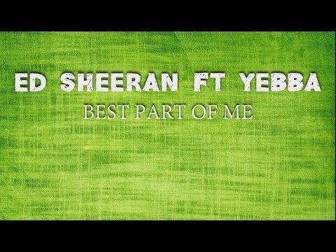 Ed Sheeran Ft Yebba - Best Part Of Me (Traduzione In ITALIANO)