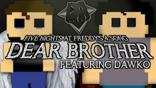 FIVE NIGHTS AT FREDDY'S 4 SONG (DEAR BROTHER) LYRIC VIDEO - DAGames
