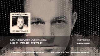 MY 018 Unknown Analoq - Like Your Style (HQ Preview)