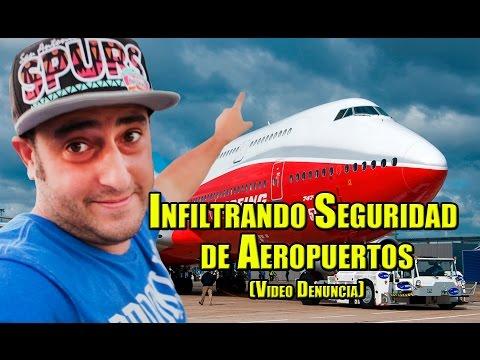 Infiltrando Seguridad de Aeropuertos | Video Denuncia - La Vida Del Desvelado