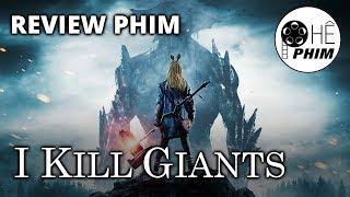 Review phim I KILL GIANTS (Đại chiến Người Khổng lồ)