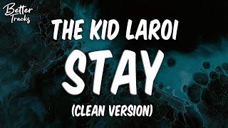 Download lagu The Kid LAROI, Justin Bieber - Stay (Clean) (Lyrics) 🔥 (Stay Clean)