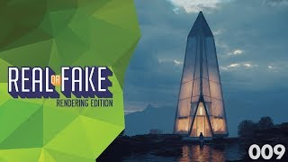 Real or Fake? Rendering Edition 009
