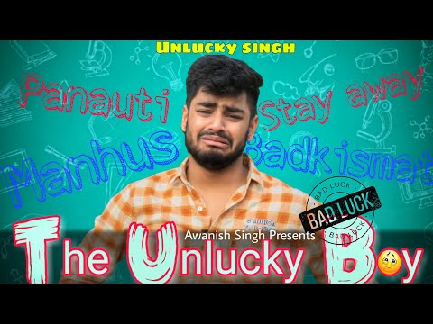 THE UNLUCKY BOY   BADKISMAT LAUNDA   Awanish Singh thumbnail