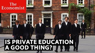 Is private education good for society? | The Economist