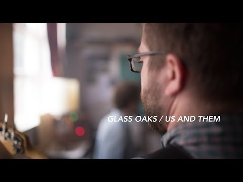 Music Session: Glass Oaks —