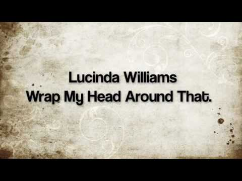 Lucinda Williams - Wrap My Head Around That