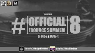 Official Bounce Summer #8 Dj DiDo & Dj Volt