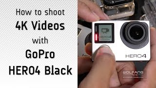How to shoot 4K videos with GoPro Hero4 Black