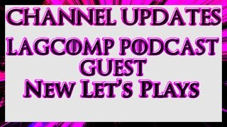 New Channel Updates - LCP Guest Appearance - Upcoming Games - (Denonu Plays)