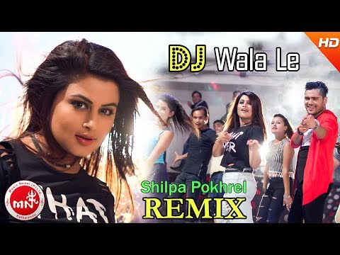 Shilpa Pokharel 's New Nepali Remix Song 2074 | DJ Walale - Chakra Bam | Ft.Mr.RJ