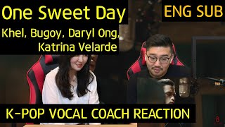 K-pop Vocal Coach reacts to One Sweet Day - Khel, Bugoy, and Daryl Ong feat. Katrina Velarde