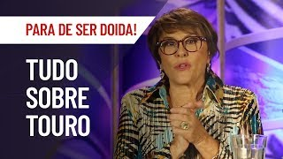 TOURO: TUDO SOBRE O SIGNO | PARA DE SER DOIDA! | MÁRCIA FERNANDES