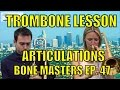 Bone Masters: Ep. 47 - Carol Jarvis -  Articulation - Trombone - Lesson Master Class