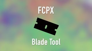 Final Cut Pro X: Using the Blade Tool