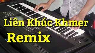 #2 Liên Khúc Remix - Nhạc Sống Khmer Trà Vinh Organ Miền Tây 2017 - Phol Sơn Khmer
