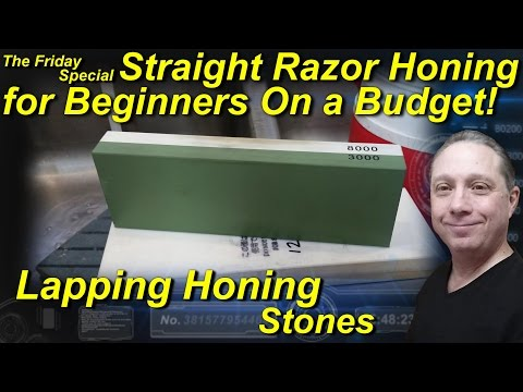Straight Razor Honing for Beginners on a Budget. Lapping Honing Stones Ep1