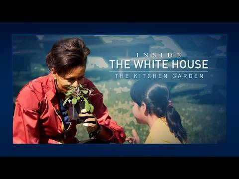 Inside the White House: The Kitchen Garden