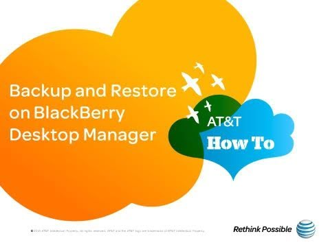 Backup and Restore on BlackBerry Desktop Manager: AT&T How To Video