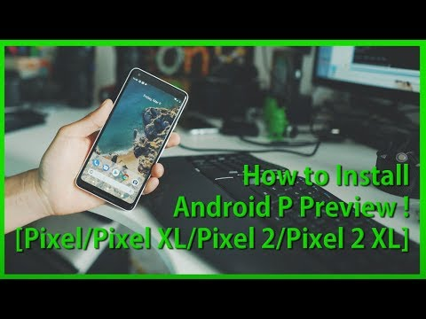 How to Install Android P Preview ! [Pixel/Pixel XL/Pixel 2/Pixel 2 XL]