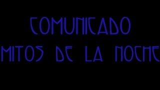 GTA San Andreas Loquendo - Mitos de la noche - Comunicado