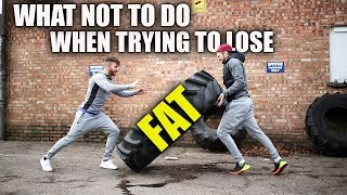 What NOT To Do When Trying To Lose Weight!