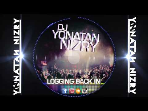 DJ Yonatan Nizry- Logging Back In Vol.1
