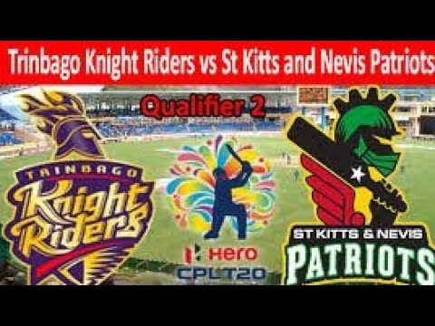 CPL 2018  Qualifier 2 match Trinbago kinght riders vs St kitts and Nevis patriots Highlights