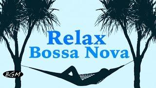 Relaxing Bossa Nova Guitar Music - Chill Out Music - Background Music