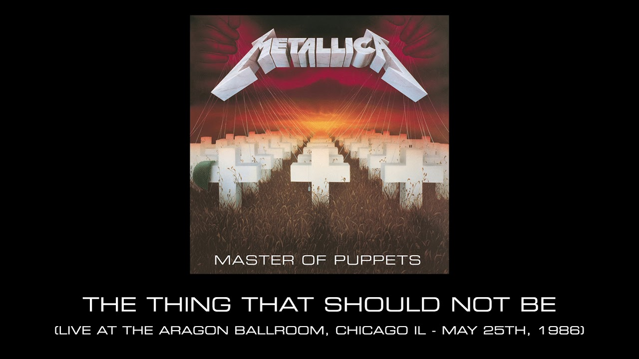 Metallica: The Thing That Should Not Be (Live at the Aragon Ballroom)