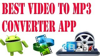 Best App For Video To Audio Convert l Convert Your Video To Mp3