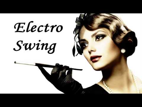 ELECTRO SWING MIX (1HOUR) Vol. 1