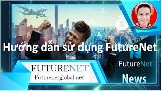 Video Hướng dẫn sử dụng mạng xã hội Futurenet để kiếm tiền