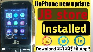 jio phone new update today |jio phone मे कोई भी App download करे|jio phone jb store new update
