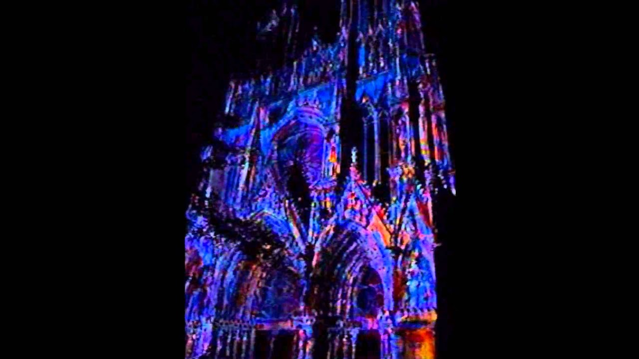 Reims Cathedrale Lumiere la Cathédrale de Reims.wmv