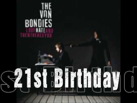 Von Bondies - 21st Birthday
