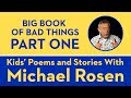 Big Book Of Bad Things   Part 1   Kids' Poems And Stories With Michael Rosen