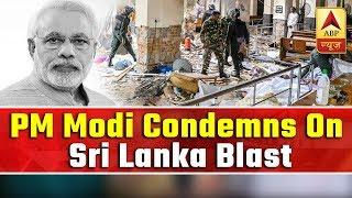 160 Dead 370 Injured In Sri Lanka Blasts PM Modi C