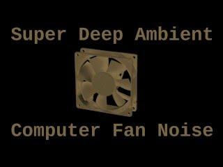 Super Deep Ambient Computer Fan Noise 12 Hours