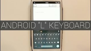 Android L Keyboard - No Root Required