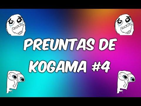 Preguntas De KoGaMa #4