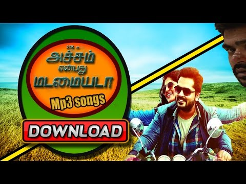 Download ➤🎵🎶 Acham Enbathu Madamaiyada  Mp3 Songs 🎵🎶( 🎧Watch Video Song Also 🎧)
