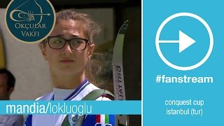 #FanStream: Mandia v Lokluoglu – Recurve Women's Bronze Final |Conquest Cup 2015