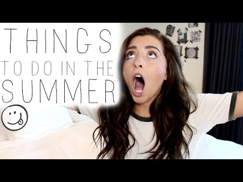 WHAT TO DO IN THE SUMMER!