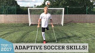 Adaptive Soccer Skills | Top 25 of 2017