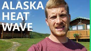 ALASKA HEAT WAVE  //  OFF GRID with 90° and no air conditioning