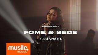 Julia Vitoria - Fome e Sede (Live Session)