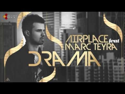 Sonerie telefon » Airplace feat. Marc Teyra – Drama (with lyrics)